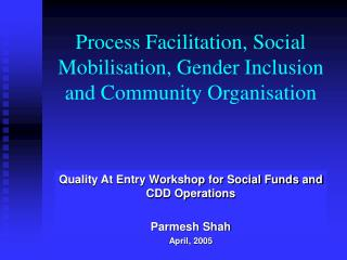 Process Facilitation, Social Mobilisation, Gender Inclusion and Community Organisation