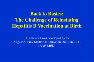 Back to Basics:  The Challenge of Reinstating  Hepatitis B Vaccination at Birth