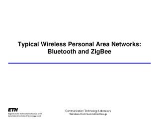 Typical Wireless Personal Area Networks: Bluetooth and ZigBee