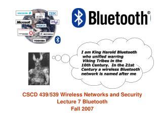 CSCD 439/539 Wireless Networks and Security  Lecture 7 Bluetooth Fall 2007
