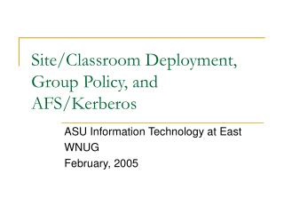 Site/Classroom Deployment, Group Policy, and AFS/Kerberos