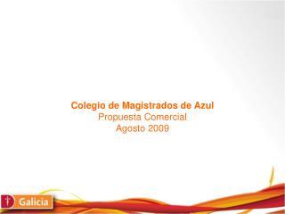Colegio de Magistrados de Azul  Propuesta Comercial Agosto 2009