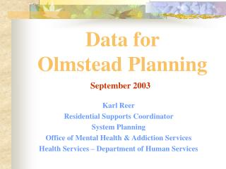 Data for  Olmstead Planning