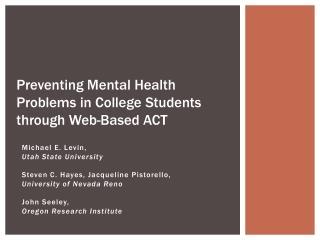 Michael E. Levin, Utah State University Steven C. Hayes, Jacqueline  Pistorello ,