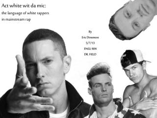 Act white wit da mic:  the language of white rappers  in mainstream rap