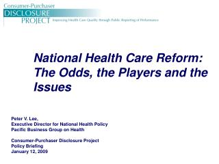 National Health Care Reform:  The Odds, the Players and the Issues