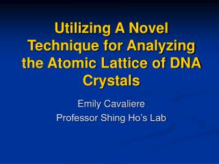 Utilizing A Novel Technique for Analyzing the Atomic Lattice of DNA Crystals