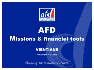 AFD  M issions & financial tools