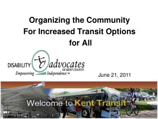 Organizing the Community For Increased Transit Options  for All
