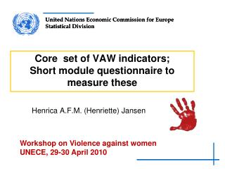 Core  set of VAW indicators;  Short module questionnaire to measure these