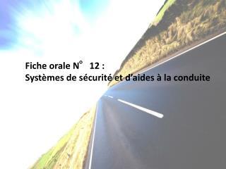 Fiche orale N°12 : Systèmes de sécurité et d'aides à la conduite