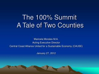 The 100% Summit  A Tale of Two Counties