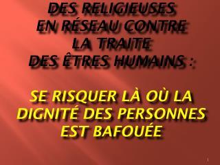 En 2008, le Congrès : «Les religieuses en réseau contre la Traite des personnes »
