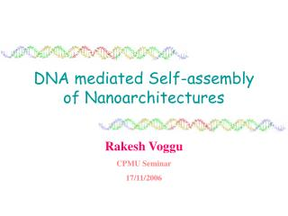 DNA mediated Self-assembly of Nanoarchitectures