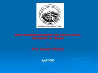 BRIEF INFORMATION ABOUT THE AGRICULTURAL  UNIVERSITY OF TIRANA by: Prof. Velesin PE �ULI