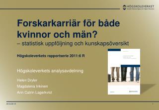 Högskoleverkets analysavdelning Helen Dryler Magdalena Inkinen Ann Catrin Lagerkvist