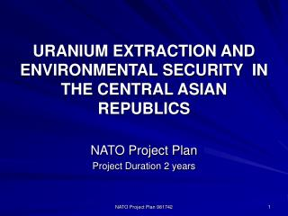 URANIUM EXTRACTION AND ENVIRONMENTAL SECURITY  IN THE CENTRAL ASIAN  REPUBLICS