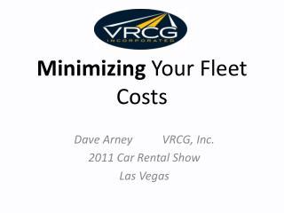 Minimizing Your Fleet Costs