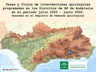 Tasas y flujos de intervenciones quirúrgicas programadas en los Distritos de AP de Andalucía