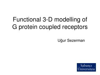 Functional 3-D modelling of  G protein coupled receptors