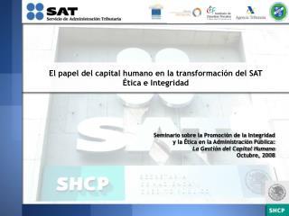 El papel del capital humano en la transformación del SAT Ética e Integridad