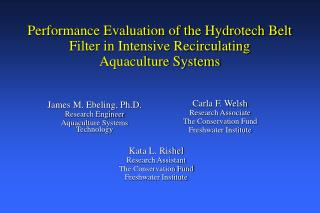 James M. Ebeling, Ph.D.  Research Engineer Aquaculture Systems Technology