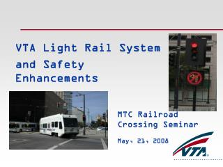 VTA Light Rail System and Safety Enhancements