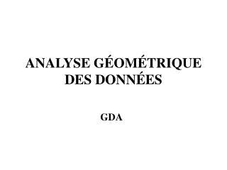 ANALYSE GÉOMÉTRIQUE DES DONNÉES