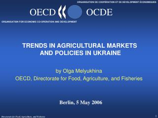 TRENDS IN AGRICULTURAL MARKETS  AND POLICIES IN UKRAINE