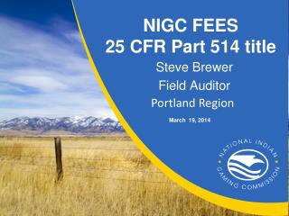 NIGC FEES  25 CFR Part 514  title