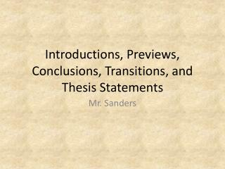 Introductions, Previews, Conclusions, Transitions, and Thesis Statements