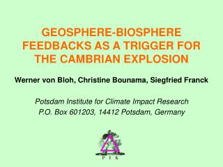 GEOSPHERE-BIOSPHERE FEEDBACKS AS A TRIGGER FOR THE CAMBRIAN EXPLOSION