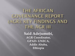The African Governance Report (AGR): Key Findings and the AGR III