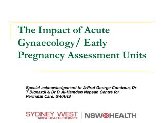 The Impact of Acute Gynaecology/ Early Pregnancy Assessment  Units