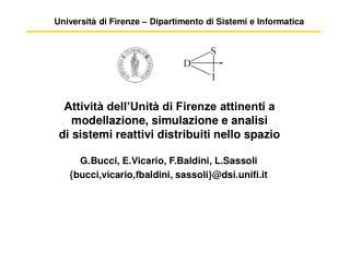 G.Bucci, E.Vicario, F.Baldini, L.Sassoli {bucci,vicario,fbaldini, sassoli}@dsi.unifi.it
