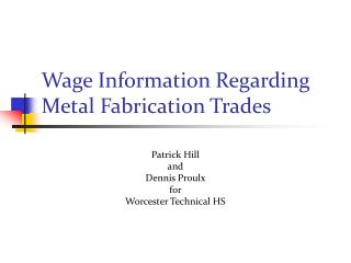 Wage Information Regarding Metal Fabrication Trades