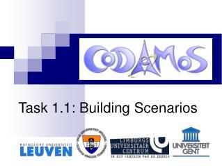 Task 1.1: Building Scenarios