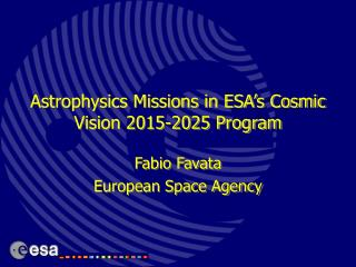 Astrophysics Missions in ESA's Cosmic Vision 2015-2025 Program