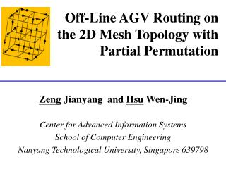 Off-Line AGV Routing on the 2D Mesh Topology with Partial Permutation