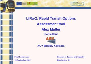 LiRa-2: Rapid Transit Options Assessment tool Alex Muller Consultant AGV Mobility Advisors