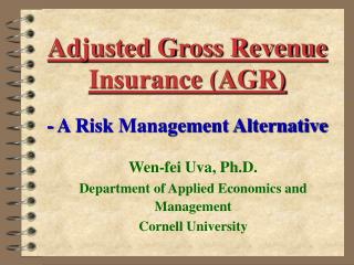 Adjusted Gross Revenue Insurance (AGR) - A Risk Management Alternative
