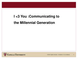 I <3 You :Communicating to  the Millennial Generation
