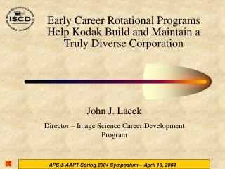 Early Career Rotational Programs Help Kodak Build and Maintain a  Truly Diverse Corporation