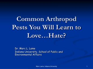 Common Arthropod Pests You Will Learn to Love�Hate?