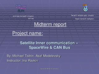 Satellite Inner communication –  SpaceWire & CAN Bus