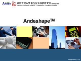 Andeshape TM