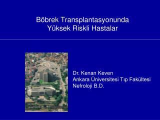 Böbrek Transplantasyonunda  Yüksek Riskli Hastalar