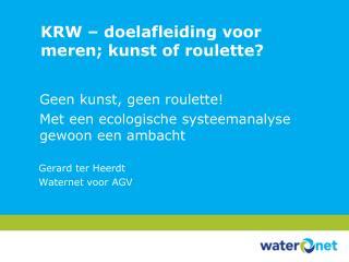 KRW – doelafleiding voor meren; kunst of roulette?