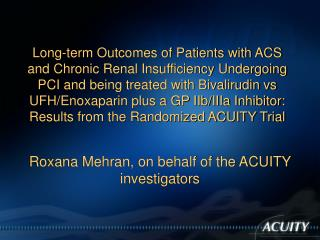 Roxana Mehran, on behalf of the ACUITY investigators