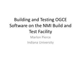 Building and Testing OGCE Software on the NMI Build and Test Facility